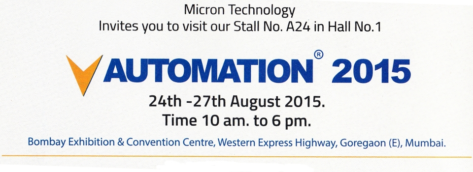 Micron Tech at Automation 2015 Stall no. A24, Hall no. 1